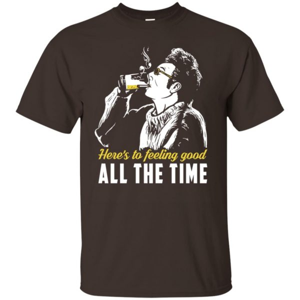 Cosmo Kramer: Here's To Feeling Good All The Time T-Shirts, Hoodie, Tank