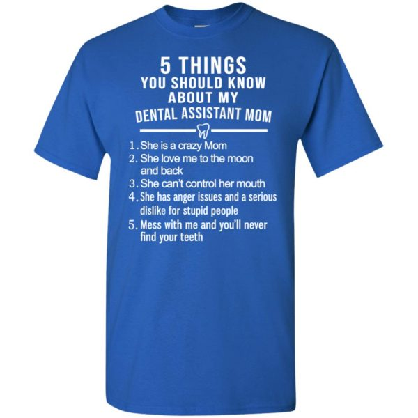 5 Things You Should Know About My Dental Assistant Mom Youth T-Shirts, Hoodie, Tank Apparel 7