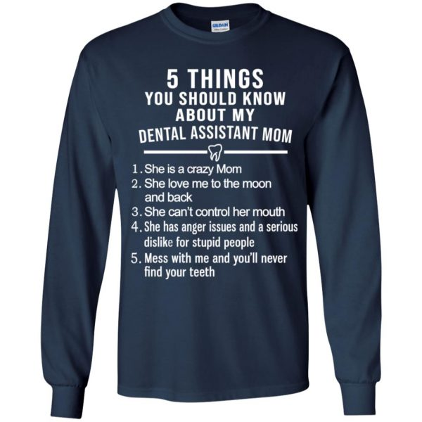 5 Things You Should Know About My Dental Assistant Mom Youth T-Shirts, Hoodie, Tank Apparel 9