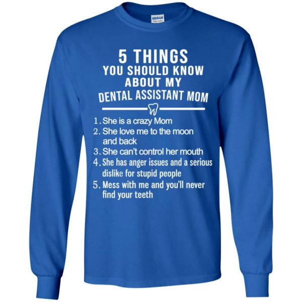 5 Things You Should Know About My Dental Assistant Mom Youth T-Shirts, Hoodie, Tank Apparel 10