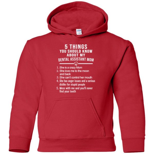 5 Things You Should Know About My Dental Assistant Mom Youth T-Shirts, Hoodie, Tank Apparel 16