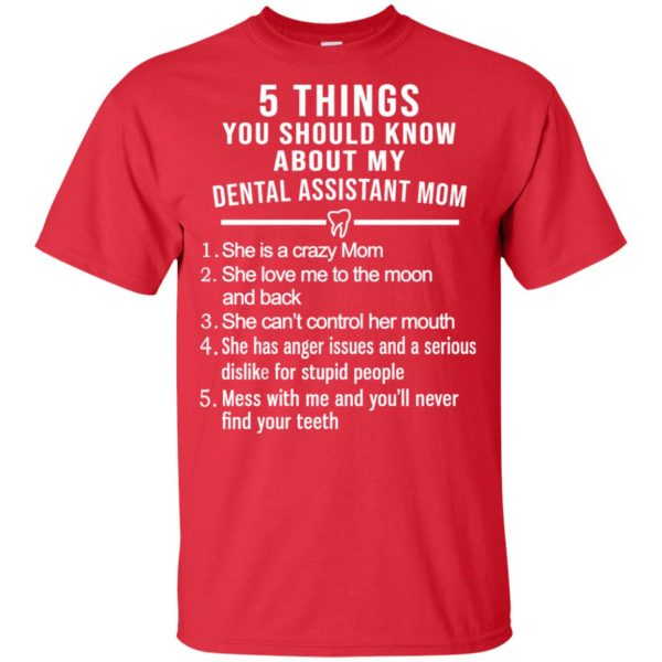 5 Things You Should Know About My Dental Assistant Mom Youth T-Shirts, Hoodie, Tank Apparel 20