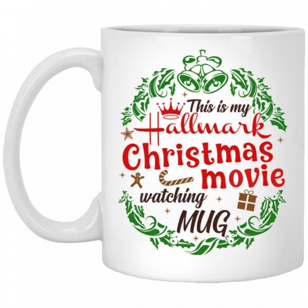 Hallmark Channel Christmas: This Is My Hallmark Christmas Movie Watching Mug