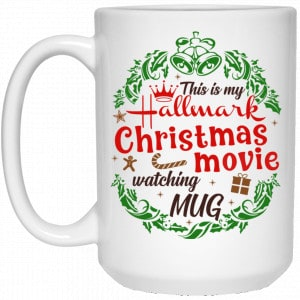 Hallmark Channel Christmas: This Is My Hallmark Christmas Movie Watching Mug