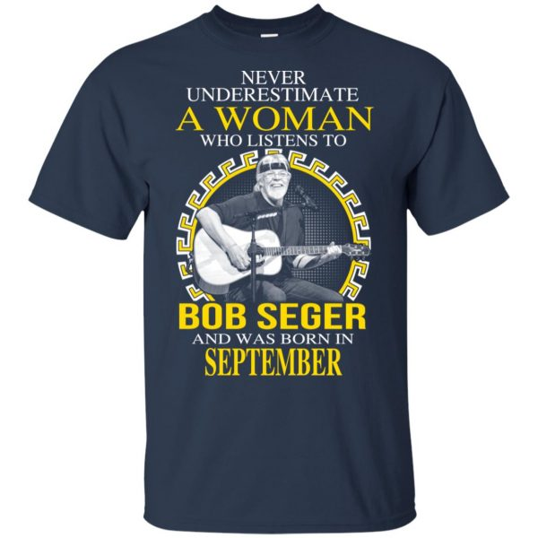 A Woman Who Listens To Bob Seger And Was Born In September T-Shirts, Hoodie, Tank Apparel 6