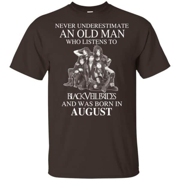 An Old Man Who Listens To Black Veil Brides And Was Born In August T-Shirts, Hoodie, Tank