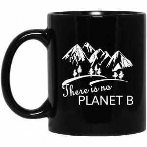 There Is No Planet B Mug Coffee Mugs