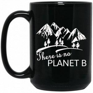 There Is No Planet B Mug Coffee Mugs 2