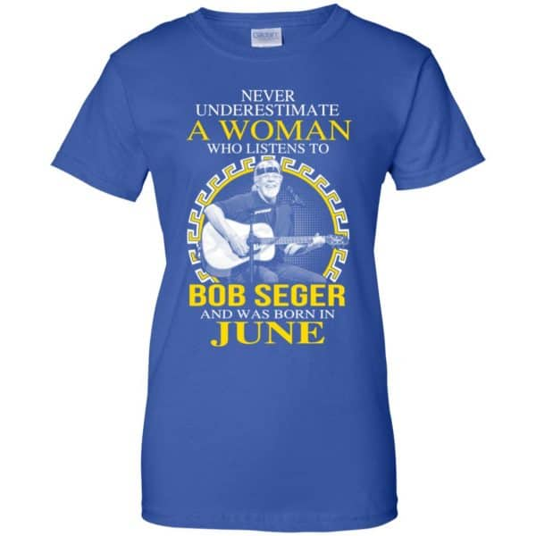 A Woman Who Listens To Bob Seger And Was Born In June T-Shirts, Hoodie, Tank Apparel 14