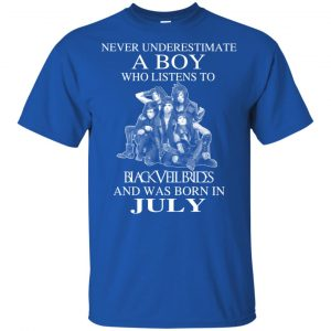 A Boy Who Listens To Black Veil Brides And Was Born In July T-Shirts, Hoodie, Tank Apparel
