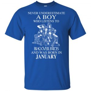 A Boy Who Listens To Black Veil Brides And Was Born In January T-Shirts, Hoodie, Tank Apparel