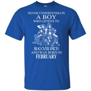 A Boy Who Listens To Black Veil Brides And Was Born In February T-Shirts, Hoodie, Tank Apparel