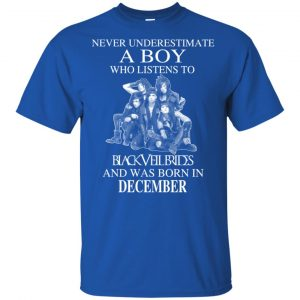 A Boy Who Listens To Black Veil Brides And Was Born In December T-Shirts, Hoodie, Tank Apparel