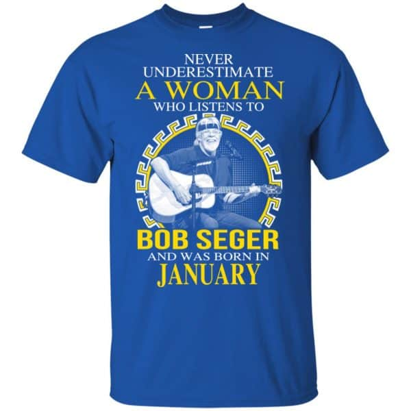 A Woman Who Listens To Bob Seger And Was Born In January T-Shirts, Hoodie, Tank Apparel 5