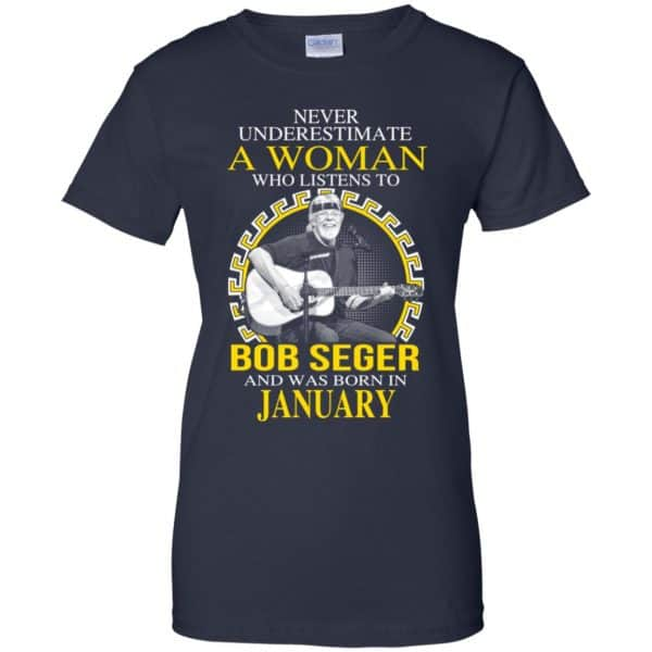 A Woman Who Listens To Bob Seger And Was Born In January T-Shirts, Hoodie, Tank Apparel 13