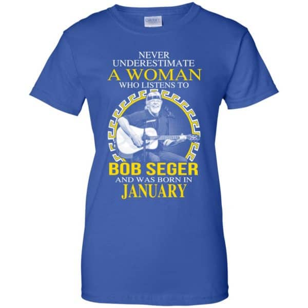 A Woman Who Listens To Bob Seger And Was Born In January T-Shirts, Hoodie, Tank Apparel 14
