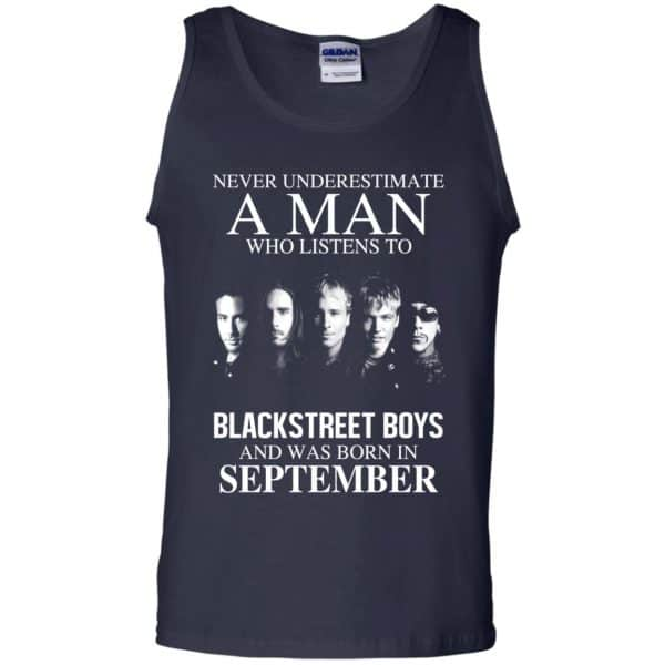 A Man Who Listens To Backstreet Boys And Was Born In September T-Shirts, Hoodie, Tank