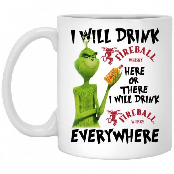 The Grinch: I Will Drink Fireball Cinnamon Whisky Here Or There I Will Drink Fireball Cinnamon Whisky Everywhere Mug Coffee Mugs