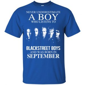 A Boy Who Listens To Backstreet Boys And Was Born In September T-Shirts, Hoodie, Tank Apparel