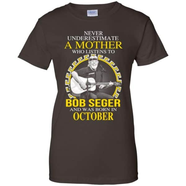 A Mother Who Listens To Bob Seger And Was Born In October T-Shirts, Hoodie, Tank Apparel 12