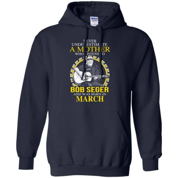 A Mother Who Listens To Bob Seger And Was Born In March T-Shirts, Hoodie, Tank Apparel 8