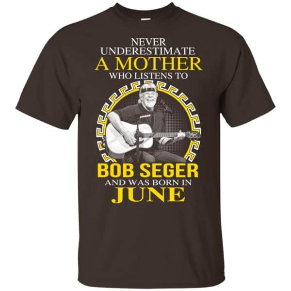 A Mother Who Listens To Bob Seger And Was Born In June T-Shirts, Hoodie, Tank Apparel 4