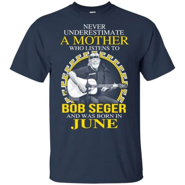 A Mother Who Listens To Bob Seger And Was Born In June T-Shirts, Hoodie, Tank Apparel 6
