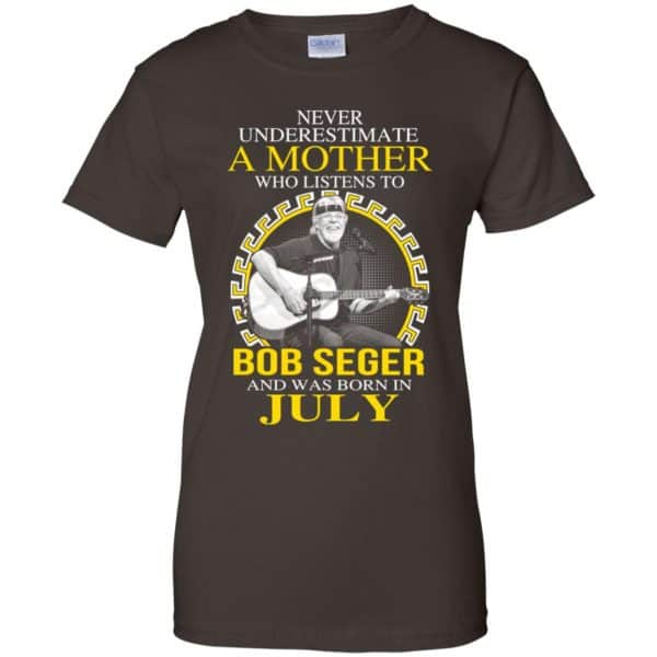 A Mother Who Listens To Bob Seger And Was Born In July T-Shirts, Hoodie, Tank Apparel 12