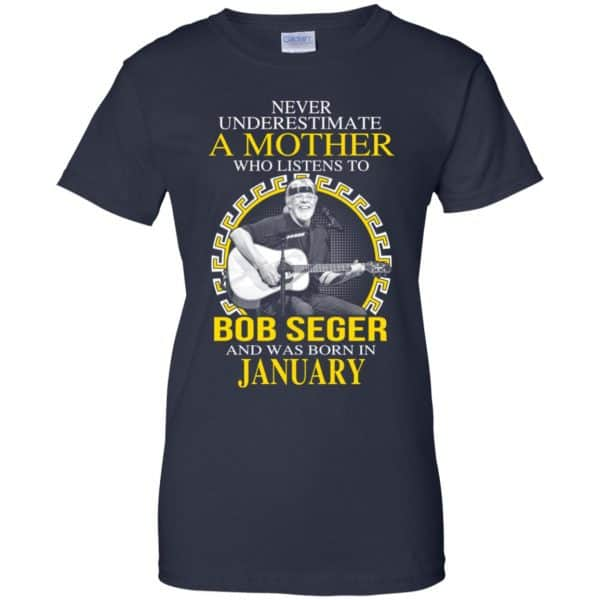 A Mother Who Listens To Bob Seger And Was Born In January T-Shirts, Hoodie, Tank Apparel 13