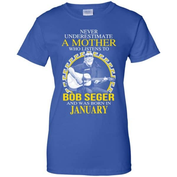 A Mother Who Listens To Bob Seger And Was Born In January T-Shirts, Hoodie, Tank Apparel 14