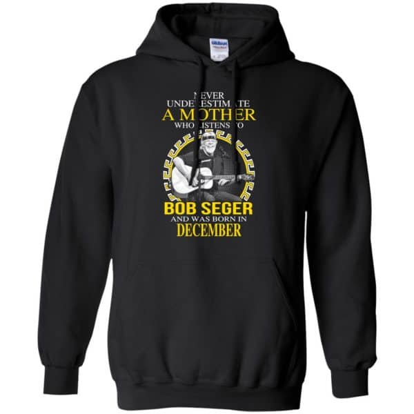 A Mother Who Listens To Bob Seger And Was Born In December T-Shirts, Hoodie, Tank Apparel 7