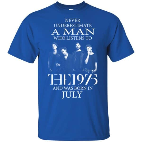 A Man Who Listens To The 1975 And Was Born In July T-Shirts, Hoodie, Tank