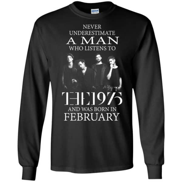 A Man Who Listens To The 1975 And Was Born In February T-Shirts, Hoodie, Tank Apparel