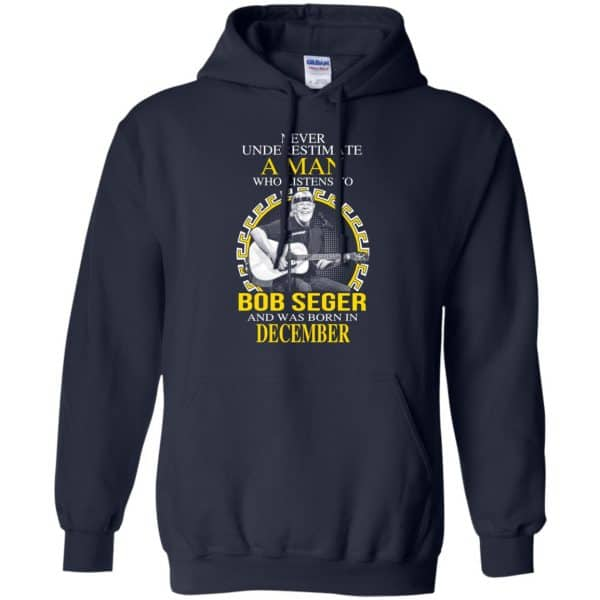 A Man Who Listens To Bob Seger And Was Born In December T-Shirts, Hoodie, Tank Apparel 10