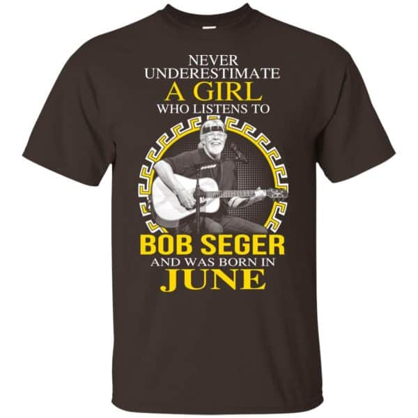 A Girl Who Listens To Bob Seger And Was Born In June T-Shirts, Hoodie, Tank Apparel 4