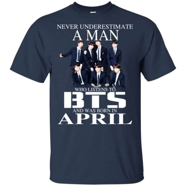 A Man Who Listens To BTS And Was Born In April T-Shirts, Hoodie, Tank