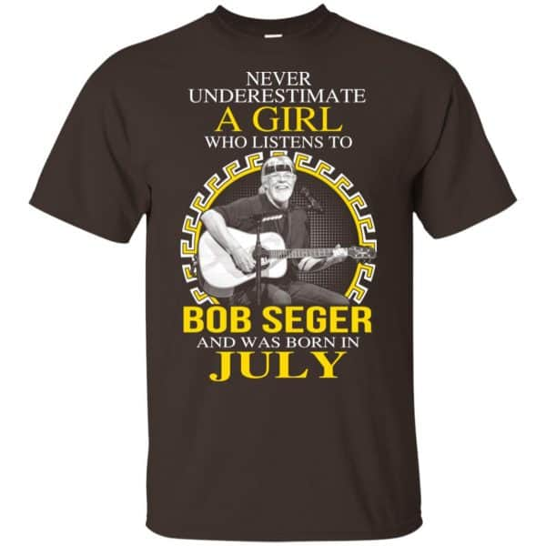 A Girl Who Listens To Bob Seger And Was Born In July T-Shirts, Hoodie, Tank Apparel 4