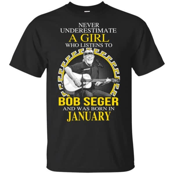 A Girl Who Listens To Bob Seger And Was Born In January T-Shirts, Hoodie, Tank Apparel 3