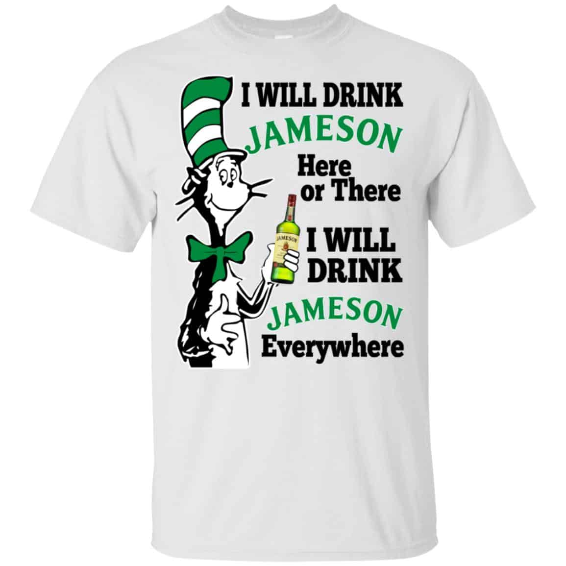 Dr Seuss: I Will Drink Jameson Here Or There I Will Drink Jameson  Everywhere T-Shirts, Hoodie, Tank