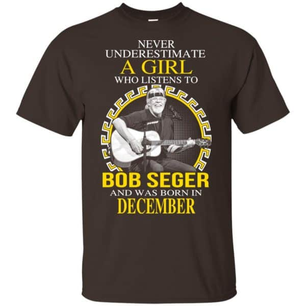 A Girl Who Listens To Bob Seger And Was Born In December T-Shirts, Hoodie, Tank Apparel 4