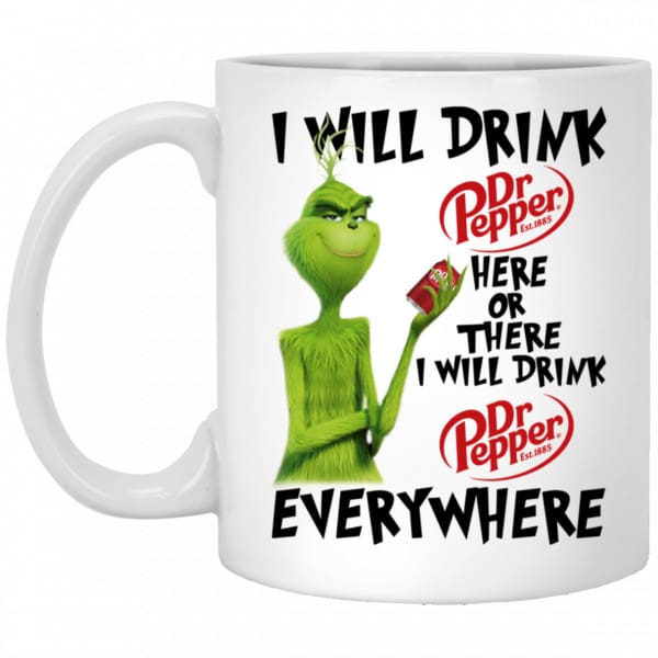 The Grinch: I Will Drink Dr Pepper Here Or There I Will Drink Dr Pepper Everywhere Mug Coffee Mugs