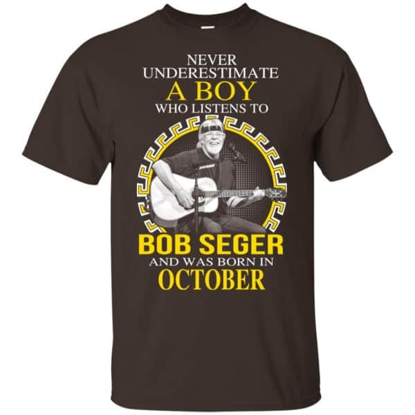 A Boy Who Listens To Bob Seger And Was Born In October T-Shirts, Hoodie, Tank Apparel