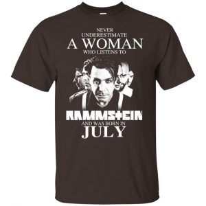 A Woman Who Listens To Rammstein And Was Born In July T-Shirts, Hoodie, Tank
