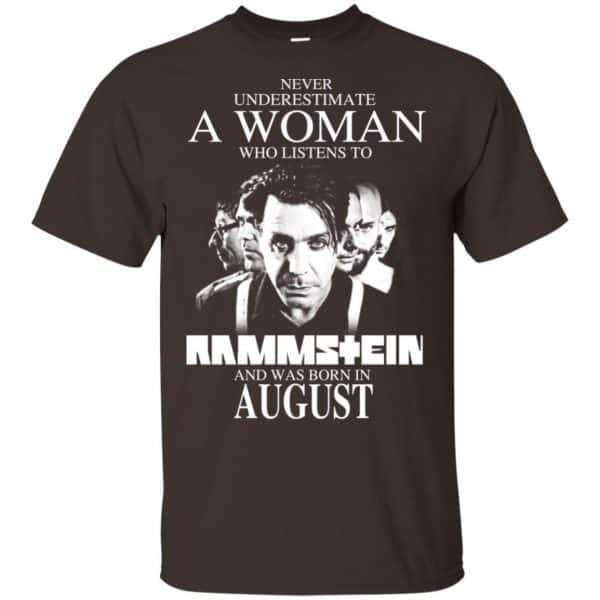 A Woman Who Listens To Rammstein And Was Born In August T-Shirts, Hoodie, Tank