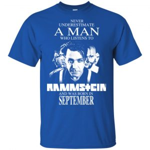 A Man Who Listens To Rammstein And Was Born In September T-Shirts, Hoodie, Tank