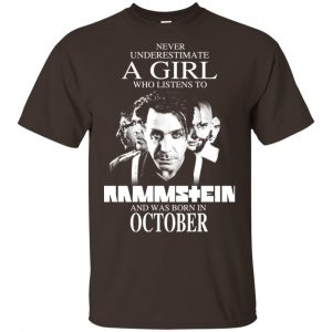 A Girl Who Listens To Rammstein And Was Born In October T-Shirts, Hoodie, Tank