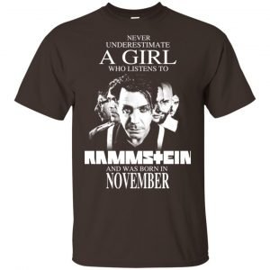 A Girl Who Listens To Rammstein And Was Born In November T-Shirts, Hoodie, Tank