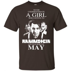 A Girl Who Listens To Rammstein And Was Born In May T-Shirts, Hoodie, Tank