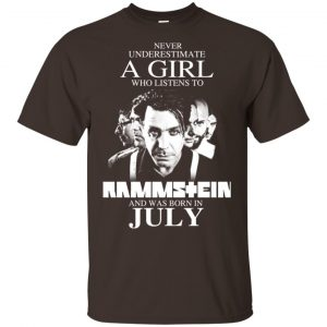A Girl Who Listens To Rammstein And Was Born In July T-Shirts, Hoodie, Tank