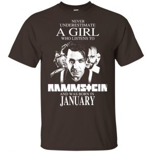 A Girl Who Listens To Rammstein And Was Born In January T-Shirts, Hoodie, Tank